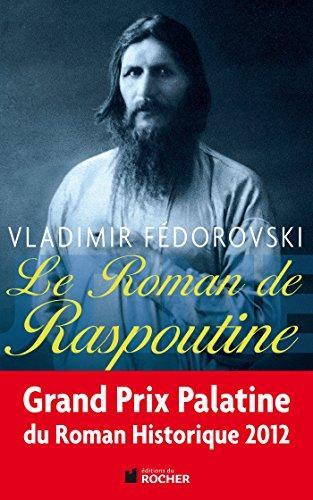 9782268072036: Le Roman de Raspoutine - GRAND PRIX PALATINE DU ROMAN HISTORIQUE 2012