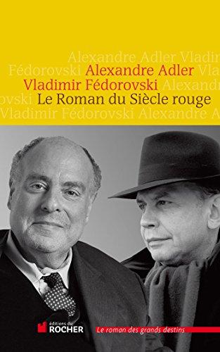 ROMAN DU SIÈCLE ROUGE (LE): ADLER ALEXANDRE