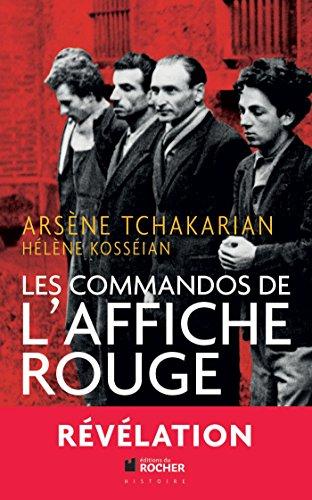 Les commandos de l'Affiche rouge: La vérité: Arsène Tchakarian; Hélène