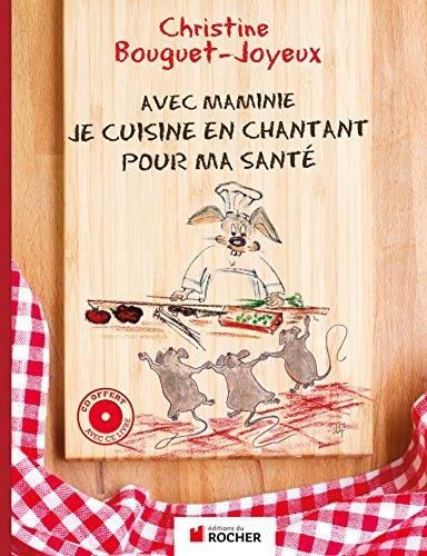 Avec Maminie, je cuisine en chantant pour ma santé: Christine Bouguet-Joyeux