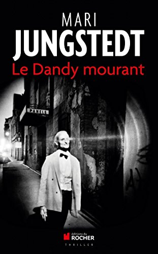 Le Dandy mourant (French Edition): Jungstedt Mari