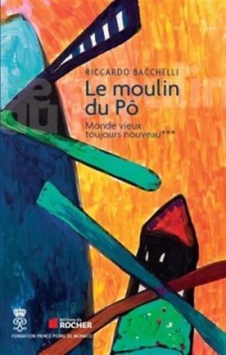 Le Moulin du Pô, Tome 3: Monde: Bacchelli, Riccardo