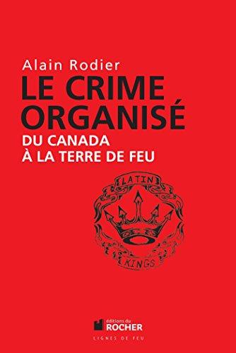 Le crime organisé du Canada à la: Alain Robert; Alain