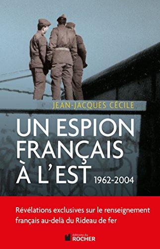 Un espion français à l'est: Jean Jacques Cecile