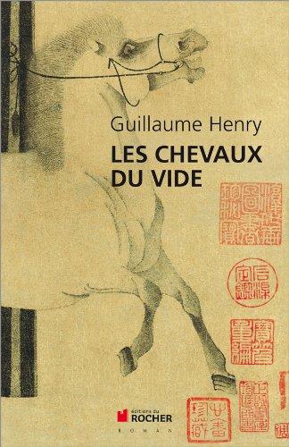 Les chevaux du vide: Guillaume Henry