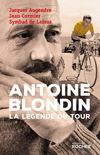 9782268076157: Antoine Blondin ; la légende du Tour