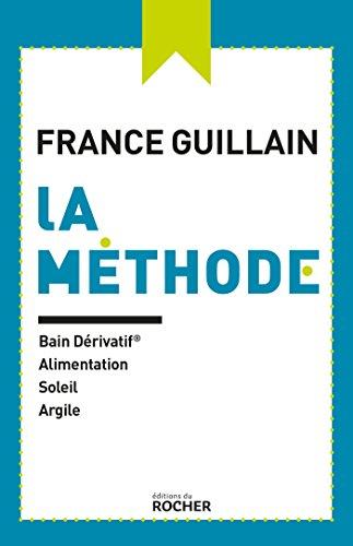 9782268076348: La méthode France Guillain et le bain dérivatif