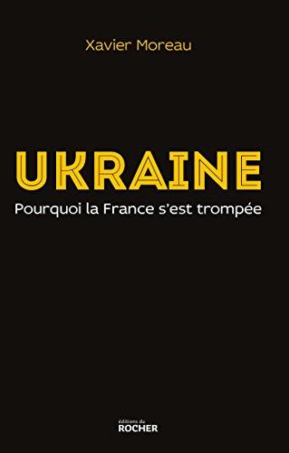 9782268076386: Ukraine. Pourquoi la France s'est tromp�e
