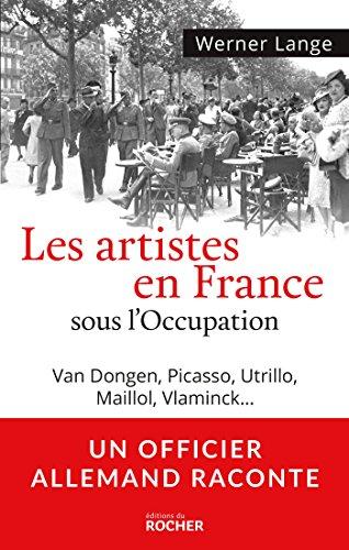 9782268076492: Les artistes en France sous l'Occupation : Van Dongen, Picasso, Utrillo, Maillol, Vlaminck...