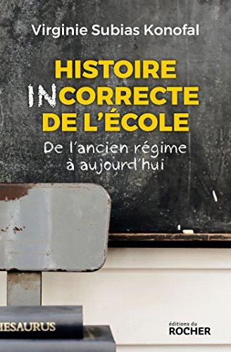 9782268094939: Histoire incorrecte de l'école: De l'ancien régime à aujourd'hui