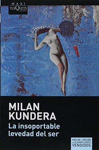 LA INSOPORTABLE LEVEDAD DEL SER: KUNDERA, MILAN