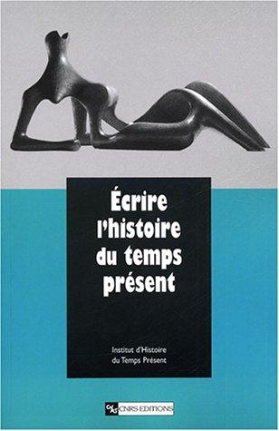 9782271051219: Écrire l'histoire du temps présent : Étude en hommage à François Bédarida