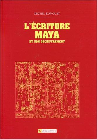 9782271051318: Ecriture Maya Et Son Dechiffrement