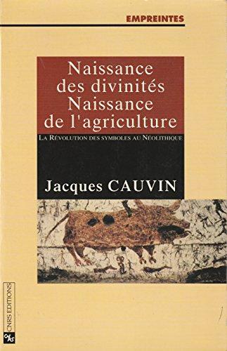 Naissance des divinités, Naissance de l'agriculture - La révolution des symboles...