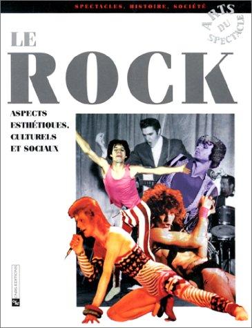9782271051783: Le Rock : Aspects esth�tiques, culturels et sociaux