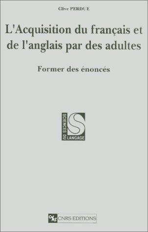 9782271052049: L'Acquisition du fran�ais et de l'anglais par des adultes: Former des �nonc�s