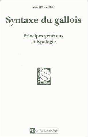 9782271052162: Syntaxe du gallois: Principes generaux et typologie (Collection Sciences du langage) (French Edition)