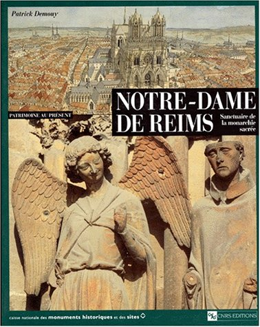 Notre-Dame de Reims. Sanctuaire de la monarchie sacrée.: DEMOUY (Patrick)