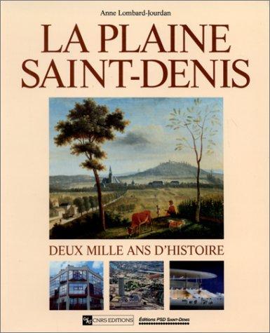 9782271052650: La Plaine Saint-Denis. Deux mille ans d'histoire