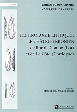 9782271053091: Technologie lithique: Le Châtelperronien de Roc-de-Combe (Lot) et de La Côte (Dordogne) (Cahiers du quaternaire) (French Edition)