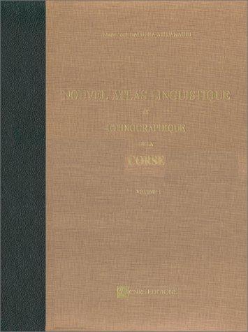 Nouvel Atlas Linguistique et Ethnographique da la Corse, Volume 1: Marie-Jose Dalbera-Stefanaggi