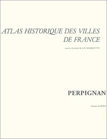 9782271054432: Atlas historique des villes de France : Perpignan