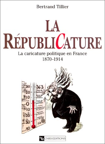 9782271054753: La Républicature: La caricature politique en France, 1870-1914 (French Edition)