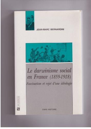9782271054838: Le Darwinisme social en France (1859-1918): Fascination et rejet d'une ideologie (CNRS histoire) (French Edition)