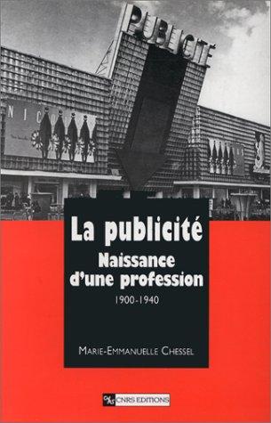 9782271055248: La Publicit� : Naissance d'une profession 1900-1940