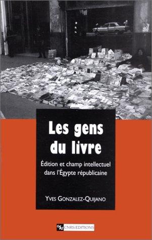 9782271056139: Les gens du livre: Édition et champ intellectuel dans l'Egypte républicaine (CNRS histoire) (French Edition)
