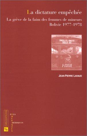 9782271056368: La dictature emp�ch�e : La gr�ve de la faim des femmes de mineurs, Bolivie 1977-1978
