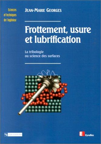 9782271056689: Frottement, usure et lubrification : La Tribologie ou science des surfaces