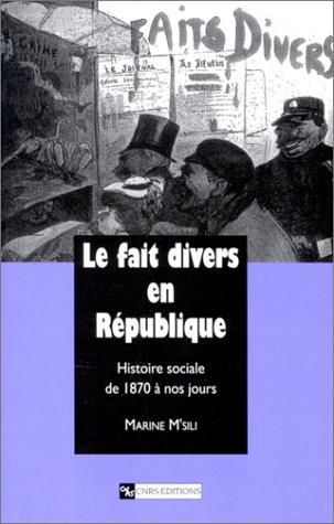 9782271057471: Fait divers en république : 1870 à nos jours