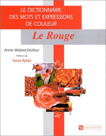 9782271057556: Dictionnaire des mots et expressions de couleur du XXe siècle : Le Rouge