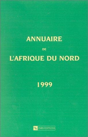 9782271057754: Annuaire de l'Afrique du Nord, numéro 38 - 1999