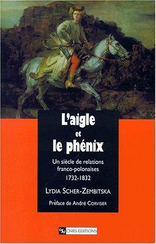 L'aigle et le phenix: Un siecle de: Lydia Scher-Zembitska
