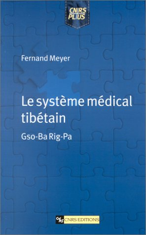 9782271058607: Le Syst�me m�dical tib�tain : Gso-Ba Rig-Pa