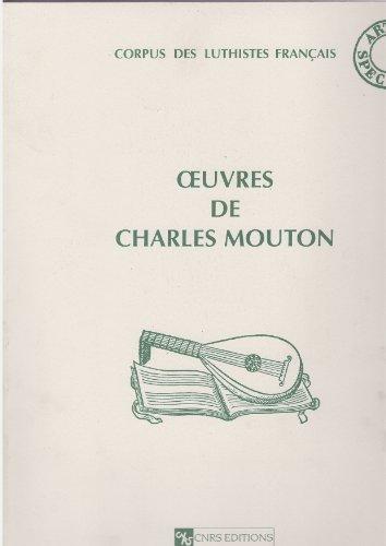 Oeuvres de Charles Mouton : Corpus des: Monique Rollin