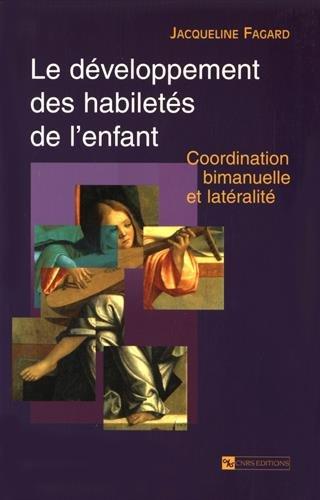 Développement des habiletés de l'enfant : Coordination bimanuelle et laté...