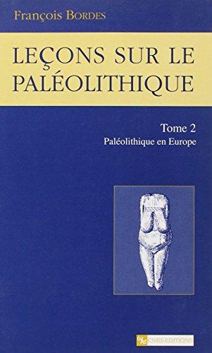 Lecons sur le paleolithique t2: Francois Bordes