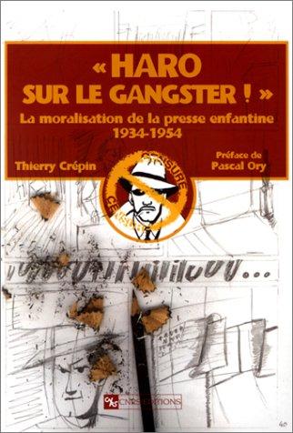 Haro sur le gangster ! La moralisation: Thierry Crépin