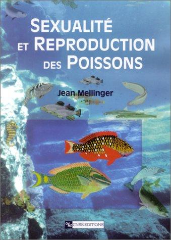 Sexualité et Reproduction des poissons: Mellinger, Jean