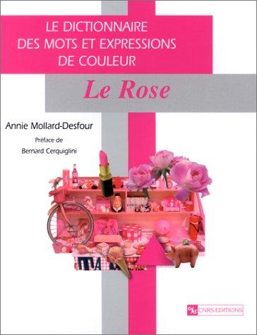9782271059932: Dictionnaire des mots et expressions de couleur du XXe siècle : Le rose
