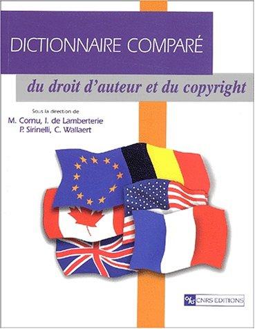 Dictionnaire comparé du droit d'aut et du copyright: Catherine Wallaert