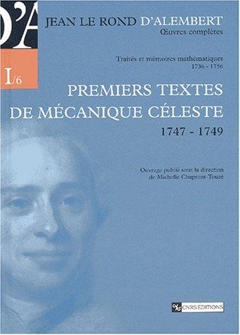 9782271060136: Jean Le Rond dÂ'Alembert. ÂŒuvres complÃ..tes : Série 1, Vol. 6. Premiers textes de mécanique céleste (1747-1749)