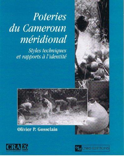 Poteries du Cameroun méridional : Styles techniques et rapports à l'identit&...