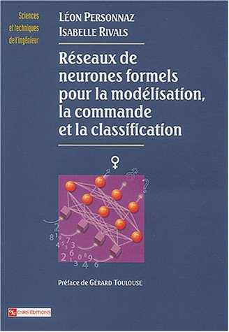 Réseaux de nones formels pour la modélisation, la classification et la commande: ...