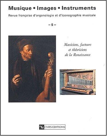 Musiciens, facteurs et théoriciens de la Renaissance ----- [ Collection Musique - Images - ...
