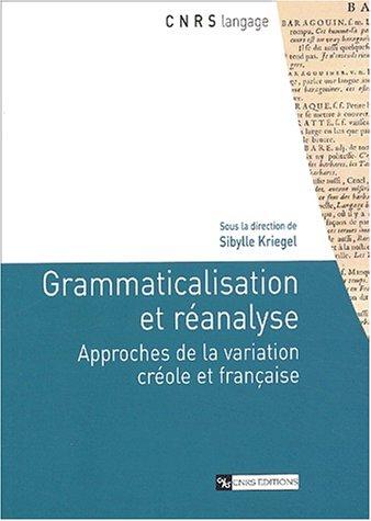 9782271061522: Grammaticalisation et réanalyse : Approches de la variation créole et française
