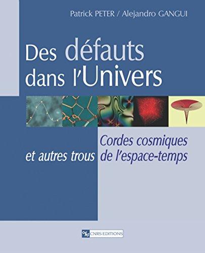 Des défauts dans l'Univers (French Edition): Alejandro Gangui